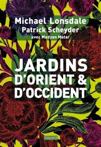Jardins d'Orient & d'Occident