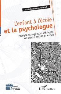L'enfant à l'école et la psychologue : analyse et vignettes cliniques de trente ans de pratique