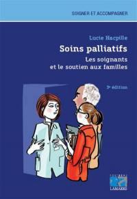 Soins palliatifs : les soignants et le soutien aux familles