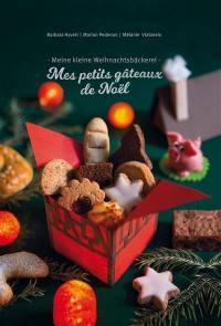 Mes petits gâteaux de Noël = Meine kleine Weihnachtsbäckerei