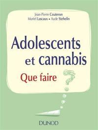 Adolescents et cannabis : que faire ?