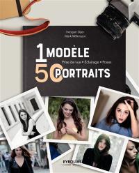 1 modèle, 50 portraits : prise de vue, éclairage, poses