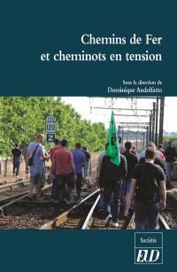 Chemins de fer et cheminots en tension