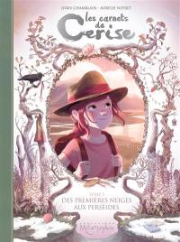 Les carnets de Cerise. Volume 5, Des premières neiges aux perséides