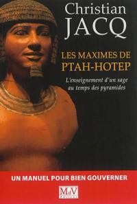 Les maximes de Ptah-Hotep