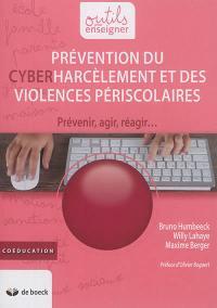 Prévention du cyberharcèlement et des violences périscolaires : prévenir, agir, réagir... : coéducation
