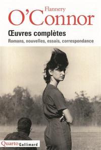 Oeuvres complètes : romans, nouvelles, essais, correspondance
