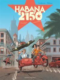 Habana 2150. Volume 1, Vegas Paraiso