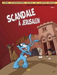 Une aventure avec le lapin bleu. Volume 3, Scandale à Jérusalem