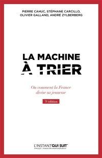 La machine à trier ou Comment la France divise sa jeunesse