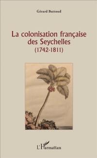 La colonisation française des Seychelles (1742-1811)