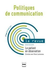 Politiques de communication, la revue. n° 9, Le patient en observation : entretien avec Pierre Lascoumes
