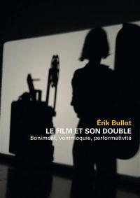 Le film et son double : boniment, ventriloquie, performativité