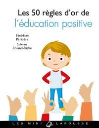 Les 50 règles d'or de l'éducation positive