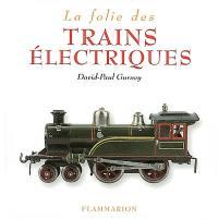 La folie des trains électriques