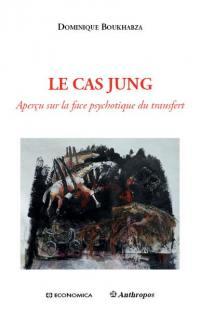 Le cas Jung : aperçu sur la face psychotique du transfert