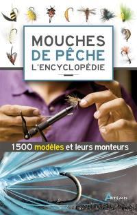 Mouches de pêche : l'encyclopédie : 1.500 modèles et leurs monteurs