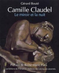 Camille Claudel : le miroir de la nuit