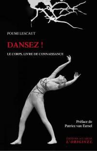 Dansez ! : le corps, livre de connaissance