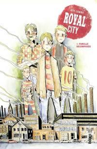 Royal City. Volume 1, Famille décomposée