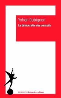 La démocratie des conseils : aux origines modernes de l'autogouvernement