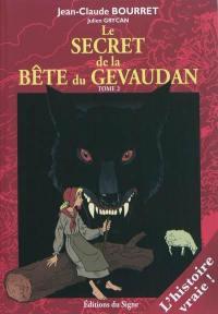 Le secret de la bête du Gévaudan. Volume 2, Le secret de la bête du Gévaudan