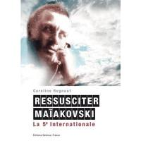 Ressusciter Maïakovski : la 5e Internationale