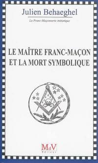 Le maître franc-maçon et la mort symbolique