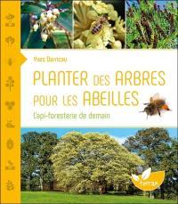 Planter des arbres pour les abeilles : l'api-foresterie de demain