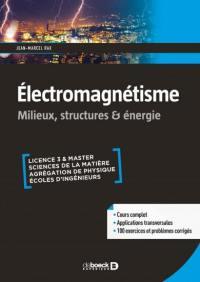 Electromagnétisme : milieux, structures, énergie