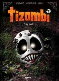Tizombi. Volume 2, Sang famille