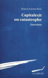 Capitalexit ou Catastrophe : entretiens