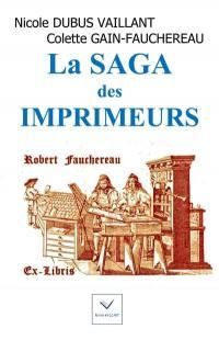La saga des imprimeurs. Volume 1