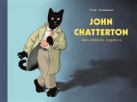John Chatterton : ses célèbres enquêtes