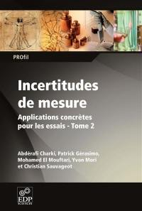 Incertitudes de mesure. Volume 2, Applications concrètes pour les essais