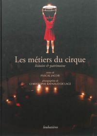Les métiers du cirque : histoire & patrimoine