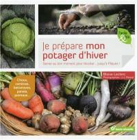 Je prépare mon potager d'hiver : semer au bon moment pour récolter... jusqu'à Pâques !