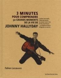 3 minutes pour comprendre 50 grands moments de la vie de Johnny Hallyday