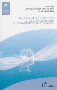 Recherche-intervention et accompagnement du changement en éducation