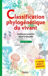 Classification phylogénétique du vivant. Volume 1,