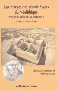 Aux marges des grands foyers du néolithique
