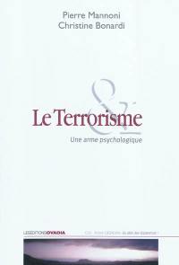 Le terrorisme, une arme psychologique