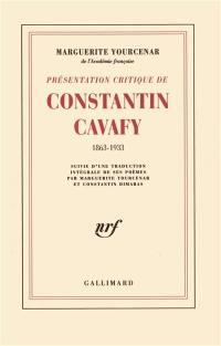 Présentation critique de Constantin Cavafy, 1863-1933. Suivi de Poèmes