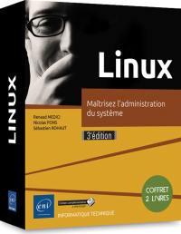 Linux : maîtrisez l'administration du système : coffret deux livres