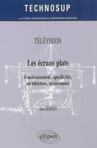 Télévision : les écrans plats : fonctionnement, spécificités, architecture, maintenance, niveau B