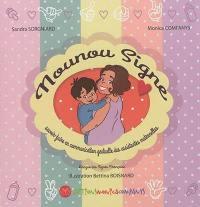 Nounou signe : savoir-faire en communication gestuelle des assistantes maternelles : langue des signes française