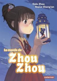 Le monde de Zhou Zhou. Volume 1