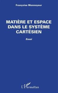Matière et espace dans le système cartésien : essai