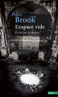 L'espace vide : écrits sur le théâtre