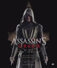 Assassin's creed : au coeur de l'animus : les coulisses d'un film historique